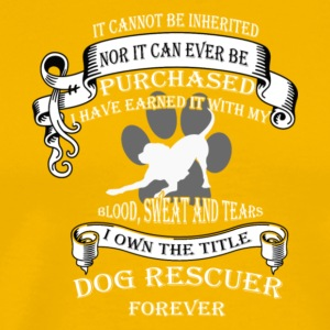 I Own The Title Dog Rescuer Forever T Shirt - Men's Premium T-Shirt