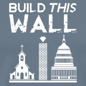 Build This Wall Shirt - Men's Premium T-Shirt