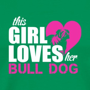 This Girl Loves Her Bulldog T Shirt - Men's Premium T-Shirt