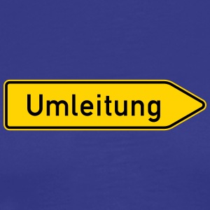 Umleitung Right - German Traffic Sign - Men's Premium T-Shirt