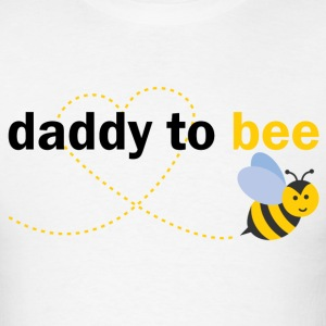 Daddy To Bee T-Shirts - Men's T-Shirt