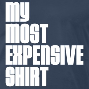 MOST EXPENSIVE ONE T-Shirts - Men's Premium T-Shirt