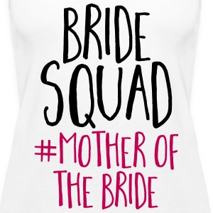 Bride Squad Mother Bride Tanks - Women's Premium Tank Top
