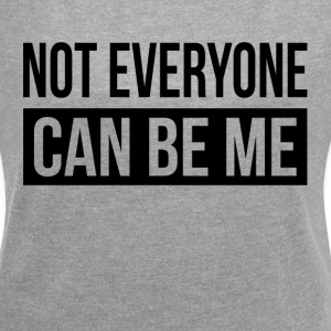 NOT EVERYONE CAN BE ME T-Shirts - Women´s Rolled Sleeve Boxy T-Shirt