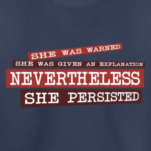 Nevertheless She Persisted - Toddler Premium T-Shirt