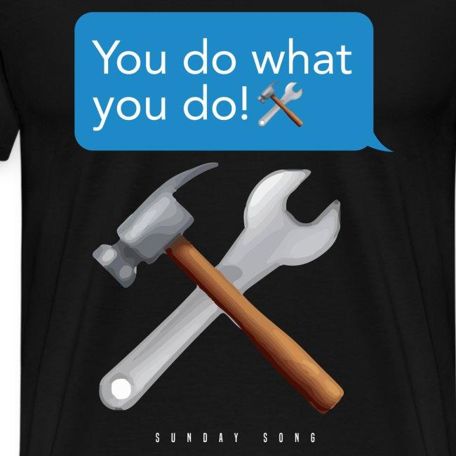 You Do What You Do!