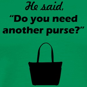 he said purse - Men's Premium T-Shirt