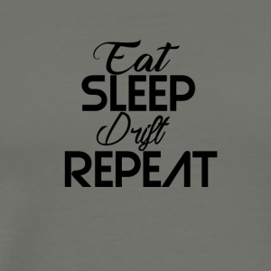 Eat Sleep Drift Repeat - Men's Premium T-Shirt