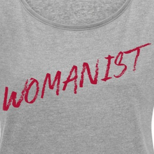 WOMANIST T-Shirts - Women´s Rolled Sleeve Boxy T-Shirt