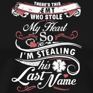 This EMT Who Stole My Heart T Shirt - Men's Premium T-Shirt