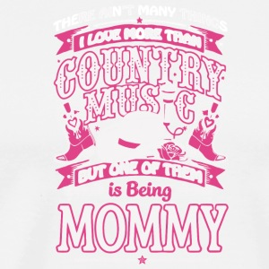 Mommy Love Country Music T Shirt - Men's Premium T-Shirt