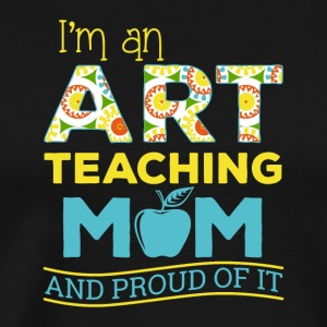 Art teaching mom - Men's Premium T-Shirt