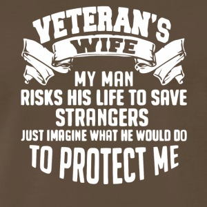 Veteran's Wife My Man Risks His Life T Shirt - Men's Premium T-Shirt