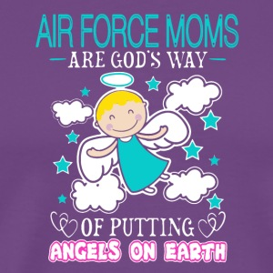 AIR FORCE MOMS ANGELS ON EARTH SHIRT - Men's Premium T-Shirt