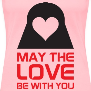 May The Love Be With You T-Shirts - Women's Premium T-Shirt