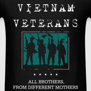 Vietnam Veteran - Vietnam Veterans - All brothers, - Men's T-Shirt