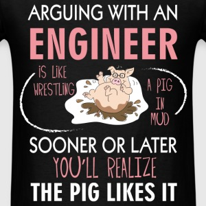 Engineer -  Arguing with an engineer is like wrest - Men's T-Shirt