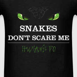 Snakes - Snakes don't scare me, humans do - Men's T-Shirt