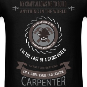 Carpenter - My craft allows me to build anything i - Men's T-Shirt