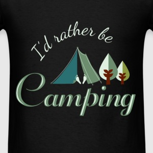 Camping - I'd rather be Camping - Men's T-Shirt