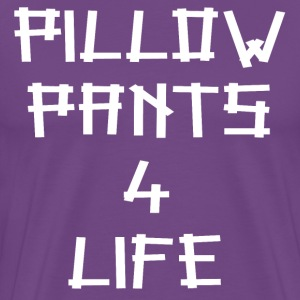 Pillow Pants 4 Life T-Shirts - Men's Premium T-Shirt