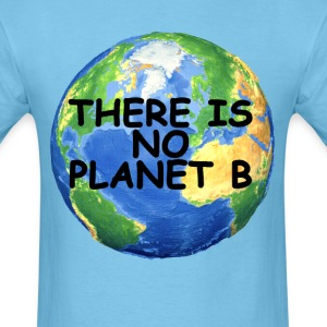 there_is_no_planet_b_ - Men's T-Shirt