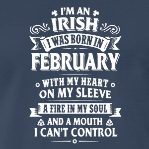 Irish Born In February Shirt - Men's Premium T-Shirt