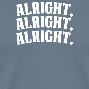 Alright Alright Alright - Men's Premium T-Shirt