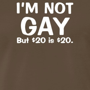 Details about I m Not GAY But 20 is 20 - Men's Premium T-Shirt
