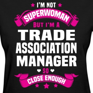 Trade Association Manager T-Shirts - Women's T-Shirt