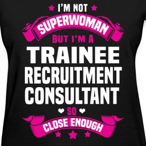Trainee Recruitment Consultant T-Shirts - Women's T-Shirt