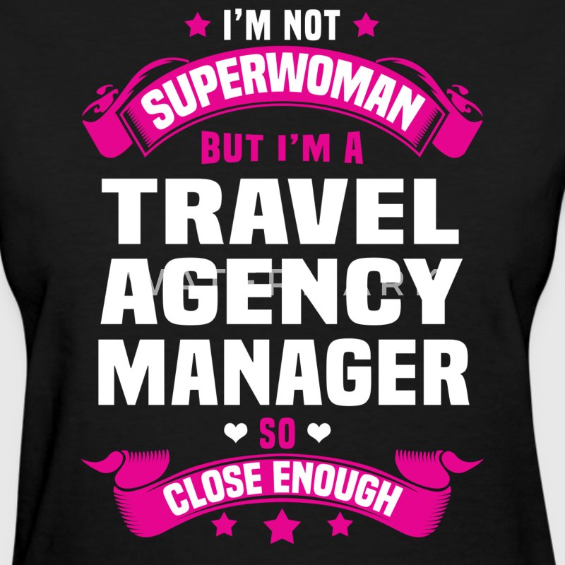 travel agency manager t shirts womens t shirt agency manager