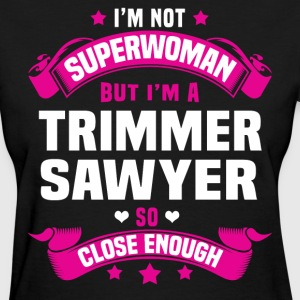 Trimmer Sawyer T-Shirts - Women's T-Shirt