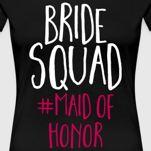 Bride Squad Maid Of Honor  T-Shirts - Women's Premium T-Shirt