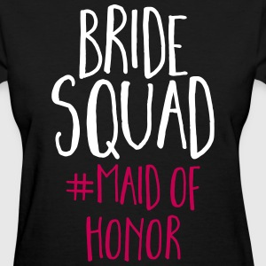 Bride Squad Maid Of Honor  T-Shirts - Women's T-Shirt