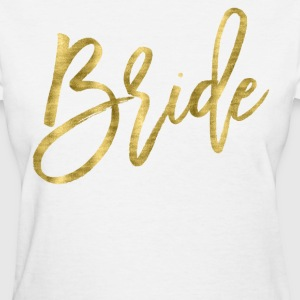 Bride Shirts Gold Foil Effect - Women's T-Shirt