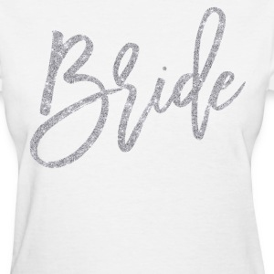 Bride Shirts Silver Glitter Effect - Women's T-Shirt