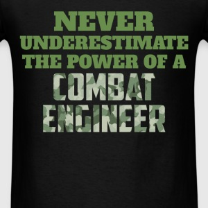 Combat Engineer - Never underestimate the power of - Men's T-Shirt