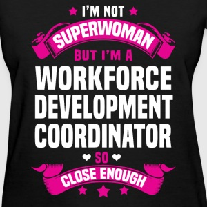 Workforce Development Coordinator T-Shirts - Women's T-Shirt