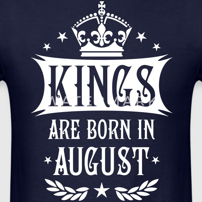 Kings are born in August King Birthday Gift Vintag - Men's T-Shirt