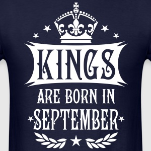 Kings are born in September King Birthday Gift Vin - Men's T-Shirt