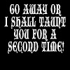 Go Away Or I Shall Taunt You For A Second Time T-Shirts - Men's Premium T-Shirt
