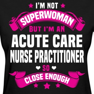 Acute Care Nurse Practitioner T-Shirts - Women's T-Shirt