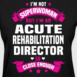 Acute Rehabilitation Director T-Shirts - Women's T-Shirt
