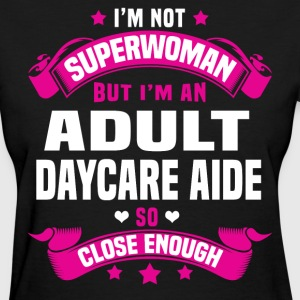 Adult Daycare Aide T-Shirts - Women's T-Shirt