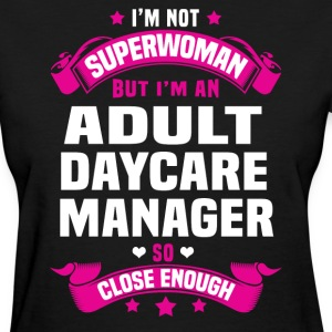 Adult Daycare Manager T-Shirts - Women's T-Shirt