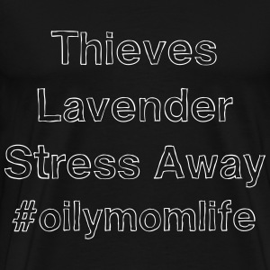 Oily Mom Life - D4 T-Shirts - Men's Premium T-Shirt