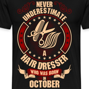 Never Underestimate A Hairdresser who was Born In T-Shirts - Men's Premium T-Shirt
