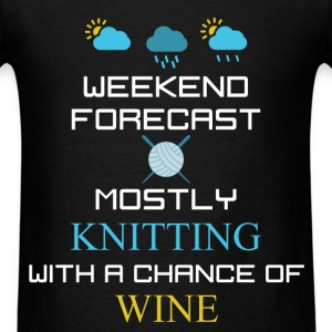 Knitting - Weekend forecast mostly knitting with a - Men's T-Shirt