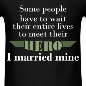 Veteran Wife - Some people have to wait their enti - Men's T-Shirt